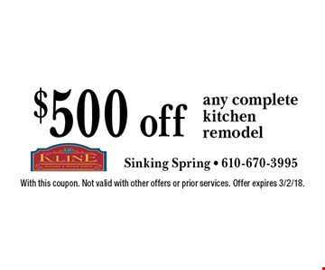 $500 off any complete kitchen remodel. With this coupon. Not valid with other offers or prior services. Offer expires 3/2/18.