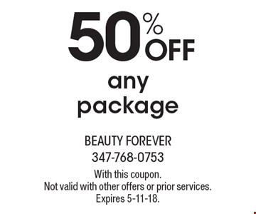 50% off any package. With this coupon. Not valid with other offers or prior services. Expires 5-11-18.