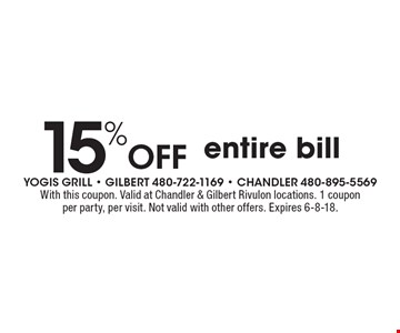 15% Off entire bill. With this coupon. Valid at Chandler & Gilbert Rivulon locations. 1 coupon per party, per visit. Not valid with other offers. Expires 6-8-18.