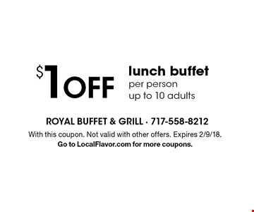 $1 Off lunch buffet per person, up to 10 adults. With this coupon. Not valid with other offers. Expires 2/9/18. Go to LocalFlavor.com for more coupons.