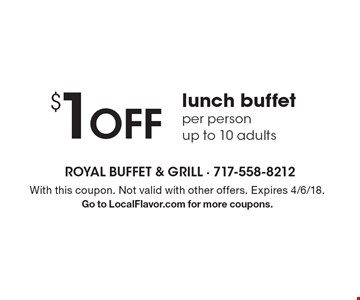 $1 Off lunch buffet per person up to 10 adults. With this coupon. Not valid with other offers. Expires 4/6/18. Go to LocalFlavor.com for more coupons.