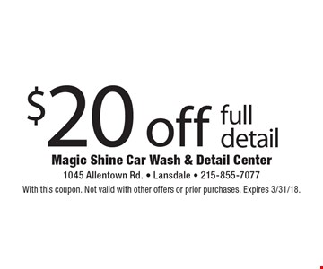 $20 off full detail. With this coupon. Not valid with other offers or prior purchases. Expires 3/31/18.