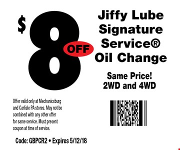 $8 Off Jiffy Lube Signature Service Oil Change. Same Price! 2WD and 4WD. Offer valid only at Mechanicsburg and Carlisle PA stores. May not be combined with any other offer for same service. Must present coupon at time of service. Code: GBPCR2 - Expires 5/12/18