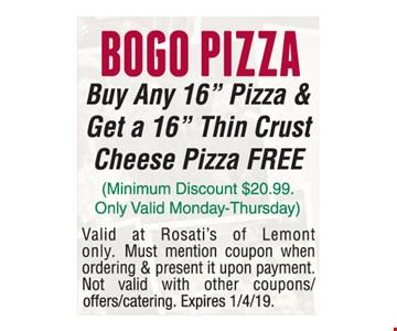 BOGO Pizza. Buy any 16