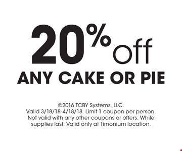 20% off any cake or pie. 2016 TCBY Systems, LLC. Valid 3/18/18-4/18/18. Limit 1 coupon per person. Not valid with any other coupons or offers. While supplies last. Valid only at Timonium location.
