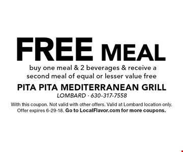 FREE MEAL. Buy one meal & 2 beverages & receive a second meal of equal or lesser value free. With this coupon. Not valid with other offers. Valid at Lombard location only. Offer expires 6-29-18. Go to LocalFlavor.com for more coupons.