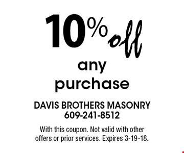 10% off any purchase. With this coupon. Not valid with other offers or prior services. Expires 3-19-18.