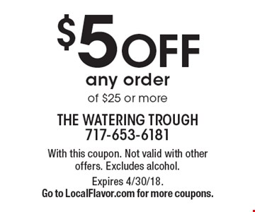 $5 off any order of $25 or more. With this coupon. Not valid with other offers. Excludes alcohol. Expires 4/30/18. Go to LocalFlavor.com for more coupons.