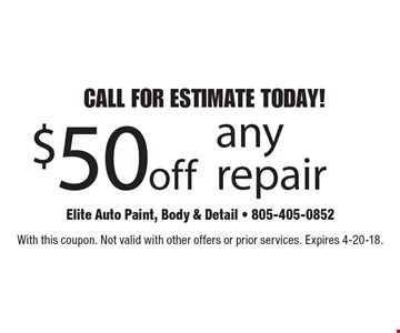 CALL FOR ESTIMATE TODAY! $50 off any repair. With this coupon. Not valid with other offers or prior services. Expires 4-20-18.