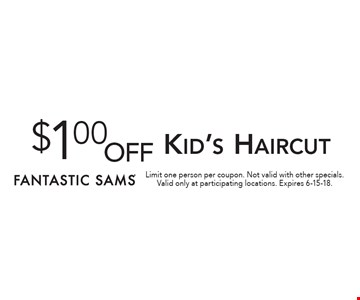 $1.00 off Kid's Haircut. Limit one person per coupon. Not valid with other specials. Valid only at participating locations. Expires 6-15-18.