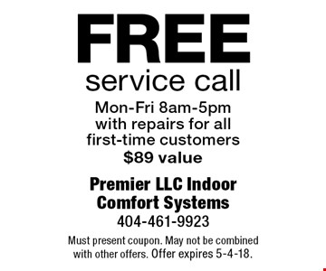 Free service call. Mon-Fri 8am-5pm with repairs for all first-time customers $89 value. Must present coupon. May not be combined with other offers. Offer expires 5-4-18.