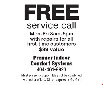 Free service call Mon-Fri 8am-5pm with repairs for all first-time customers $89 value. Must present coupon. May not be combined with other offers. Offer expires 8-10-18.