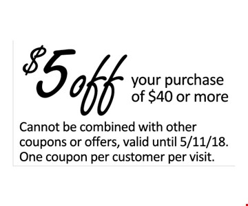 $5 Off any purchase of $40 or more.