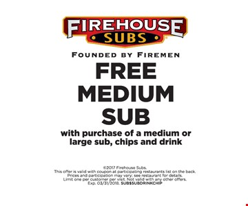 Free medium sub with purchase of a medium or large sub, chips & drink.