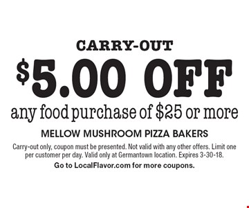 Carry-out $5.00 off any food purchase of $25 or more. Carry-out only, coupon must be presented. Not valid with any other offers. Limit one per customer per day. Valid only at Germantown location. Expires 3-30-18.Go to LocalFlavor.com for more coupons.