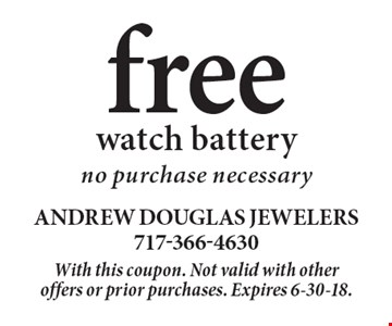 free watch battery, no purchase necessary. With this coupon. Not valid with other offers or prior purchases. Expires 6-30-18.