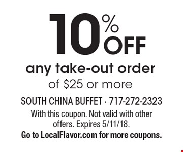 10% OFF any take-out order of $25 or more. With this coupon. Not valid with other offers. Expires 5/11/18. Go to LocalFlavor.com for more coupons.