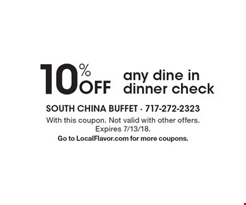 10% Off any dine in dinner check. With this coupon. Not valid with other offers. Expires 7/13/18. Go to LocalFlavor.com for more coupons.