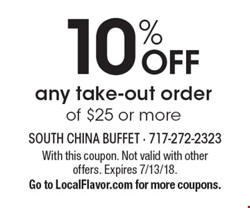 10% OFF any take-out order of $25 or more. With this coupon. Not valid with other offers. Expires 7/13/18. Go to LocalFlavor.com for more coupons.