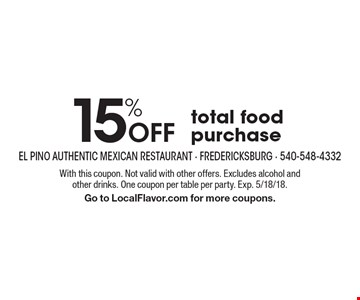 15% Off total food purchase. With this coupon. Not valid with other offers. Excludes alcohol and other drinks. One coupon per table per party. Exp. 5/18/18. Go to LocalFlavor.com for more coupons.