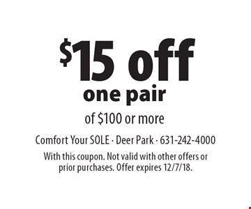 $15 off one pair of $100 or more. With this coupon. Not valid with other offers or prior purchases. Offer expires 12/7/18.