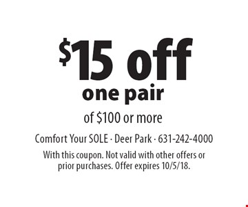 $15 off one pair of $100 or more. With this coupon. Not valid with other offers or prior purchases. Offer expires 10/5/18.
