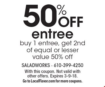 50% Off entree. Buy 1 entree, get 2nd of equal or lesser value 50% off. With this coupon. Not valid with other offers. Expires 3-9-18. Go to LocalFlavor.com for more coupons.