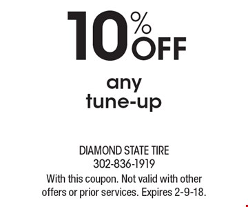 10% off any tune-up. With this coupon. Not valid with other offers or prior services. Expires 2-9-18.