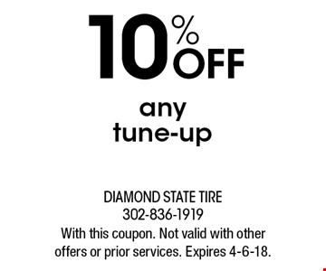 10% OFF any tune-up. With this coupon. Not valid with other offers or prior services. Expires 4-6-18.