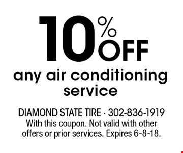 10% OFF any air conditioning service. With this coupon. Not valid with other offers or prior services. Expires 6-8-18.
