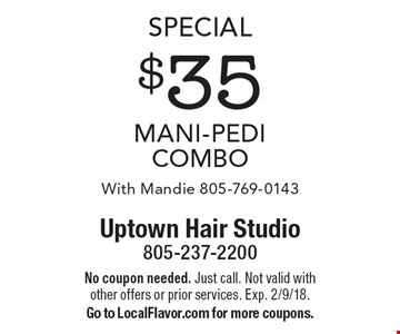 Special $35 Mani-Pedi Combo With Mandie 805-769-0143. No coupon needed. Just call. Not valid with other offers or prior services. Exp. 2/9/18. Go to LocalFlavor.com for more coupons.