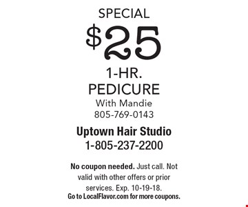 Special $25 1-Hr. Pedicure. With Mandie 805-769-0143. No coupon needed. Just call. Not valid with other offers or prior services. Exp. 10-19-18. Go to LocalFlavor.com for more coupons.
