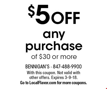 $5 off any purchase of $30 or more. With this coupon. Not valid with other offers. Expires 3-9-18. Go to LocalFlavor.com for more coupons.