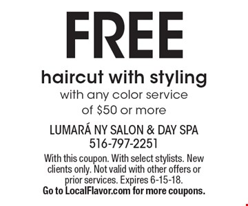 Free haircut with styling with any color service of $50 or more. With this coupon. With select stylists. New clients only. Not valid with other offers or prior services. Expires 6-15-18. Go to LocalFlavor.com for more coupons.