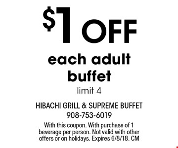 $1 off each adult buffet limit 4. With this coupon. With purchase of 1 beverage per person. Not valid with other offers or on holidays. Expires 6/8/18. CM