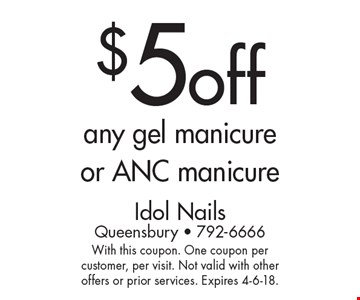 $5off any gel manicure or ANC manicure. With this coupon. One coupon per customer, per visit. Not valid with other offers or prior services. Expires 4-6-18.