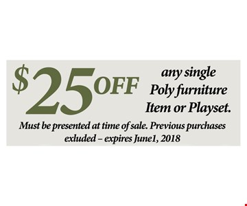 $25 Off Any Single Poly Furniture Item Or Playset