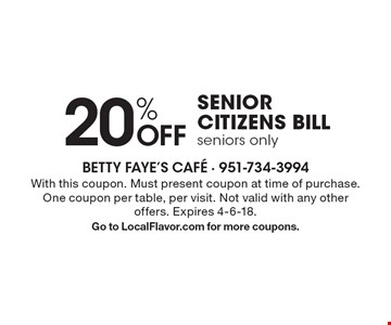 20% off senior citizens bill. Seniors only. With this coupon. Must present coupon at time of purchase. One coupon per table, per visit. Not valid with any other offers. Expires 4-6-18. Go to LocalFlavor.com for more coupons.