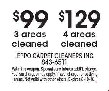 LEPPO CARPETS: $129 4 areas cleaned. $99 3 areas cleaned. With this coupon
