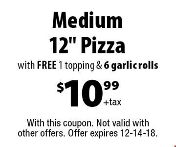 $10.99 +tax Medium 12