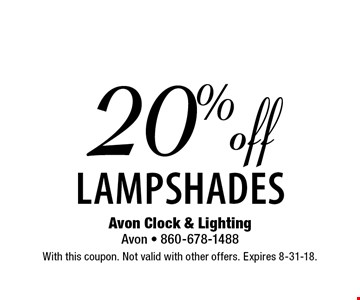 20% off lampshades. With this coupon. Not valid with other offers. Expires 8-31-18.