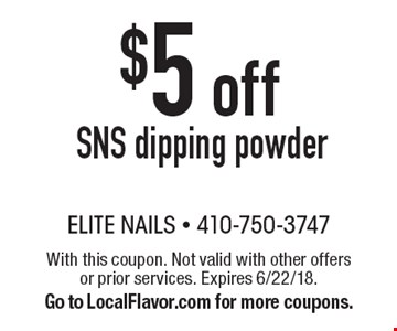 $5 off SNS dipping powder. With this coupon. Not valid with other offers or prior services. Expires 6/22/18. Go to LocalFlavor.com for more coupons.
