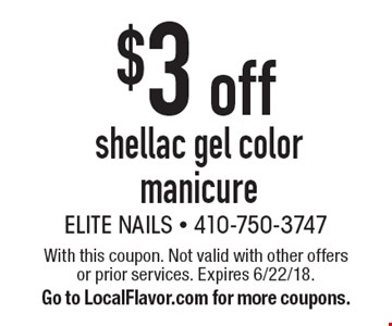 $3 off shellac gel color manicure. With this coupon. Not valid with other offers or prior services. Expires 6/22/18. Go to LocalFlavor.com for more coupons.