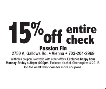 15% off entire check. With this coupon. Not valid with other offers. Excludes happy hour Monday-Friday 4:30pm-6:30pm. Excludes alcohol. Offer expires 4-20-18. Go to LocalFlavor.com for more coupons.