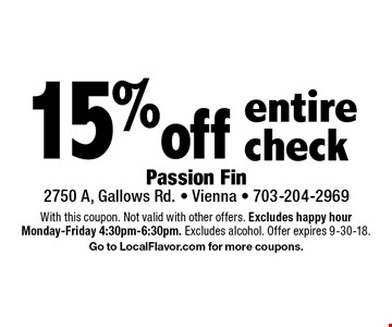 15% off entire check. With this coupon. Not valid with other offers. Excludes happy hour Monday-Friday 4:30pm-6:30pm. Excludes alcohol. Offer expires 9-30-18. Go to LocalFlavor.com for more coupons.