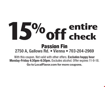 15% off entire check. With this coupon. Not valid with other offers. Excludes happy hour Monday-Friday 4:30pm-6:30pm. Excludes alcohol. Offer expires 11-9-18. Go to LocalFlavor.com for more coupons.