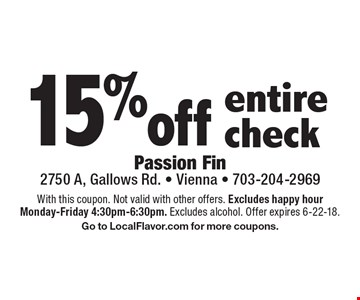 15% off entire check. With this coupon. Not valid with other offers. Excludes happy hour Monday-Friday 4:30pm-6:30pm. Excludes alcohol. Offer expires 6-22-18. Go to LocalFlavor.com for more coupons.