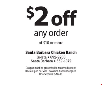$2 off any order of $10 or more. Coupon must be presented to receive discount. One coupon per visit. No other discount applies. Offer expires 3-16-18.