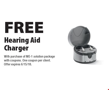 FREE Hearing Aid Charger with purchase of ME-1 solution package with coupons. One coupon per client. Offer expires 6/15/18.