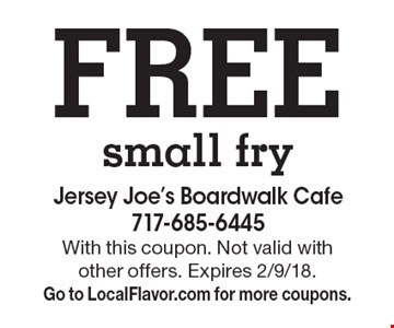 Free small fry. With this coupon. Not valid with other offers. Expires 2/9/18. Go to LocalFlavor.com for more coupons.